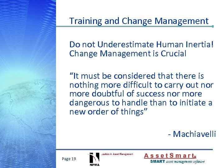 """Training and Change Management Do not Underestimate Human Inertia! Change Management is Crucial """"It"""
