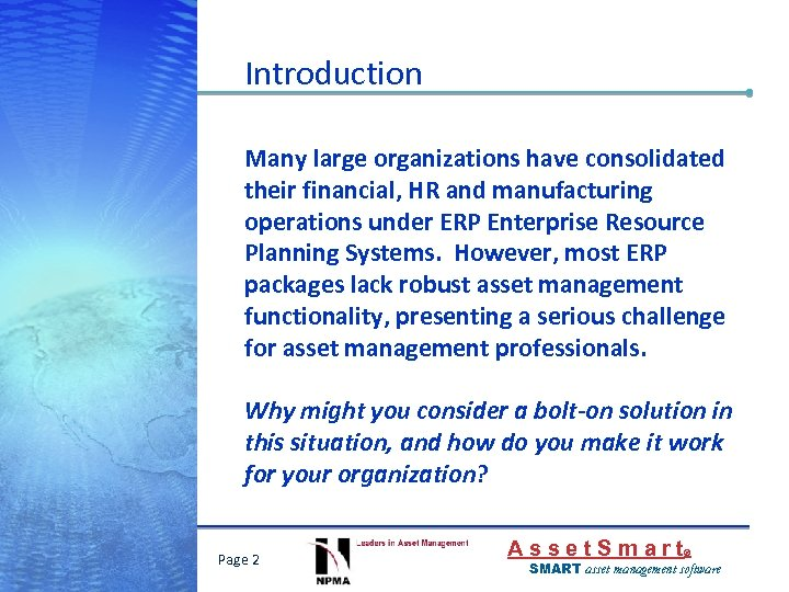 Introduction Many large organizations have consolidated their financial, HR and manufacturing operations under ERP