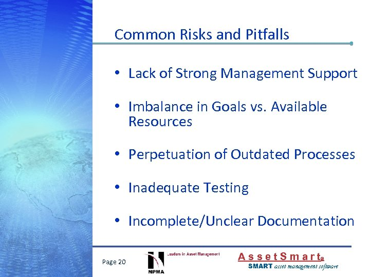 Common Risks and Pitfalls • Lack of Strong Management Support • Imbalance in Goals