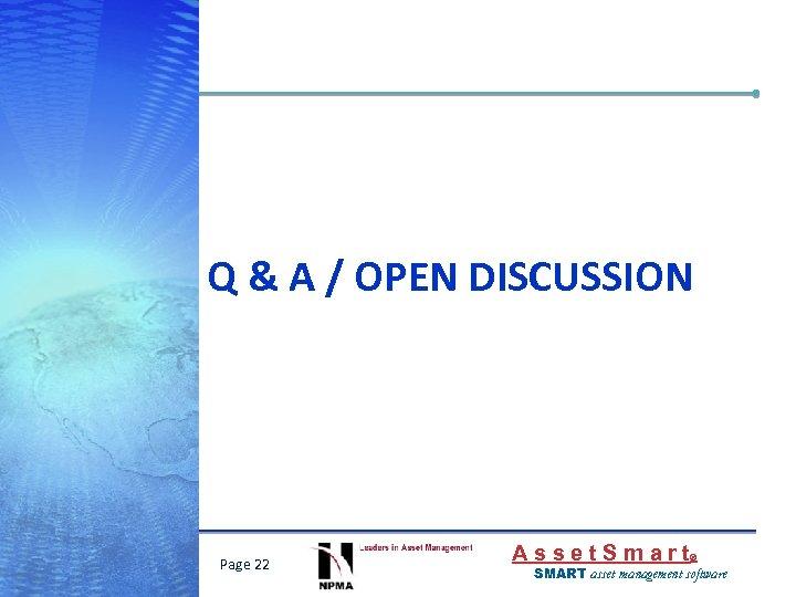 Q & A / OPEN DISCUSSION Page 22 Asset. Smart ® SMART asset management