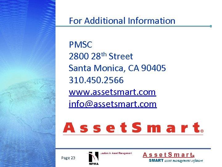 For Additional Information PMSC 2800 28 th Street Santa Monica, CA 90405 310. 450.
