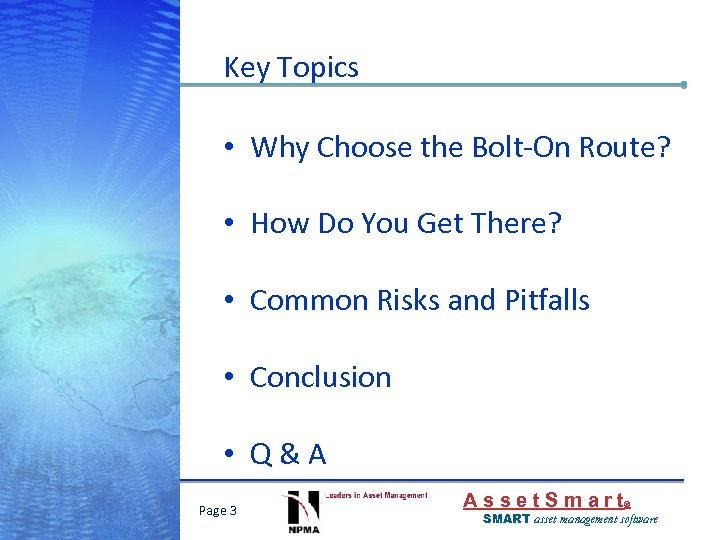 Key Topics • Why Choose the Bolt-On Route? • How Do You Get There?