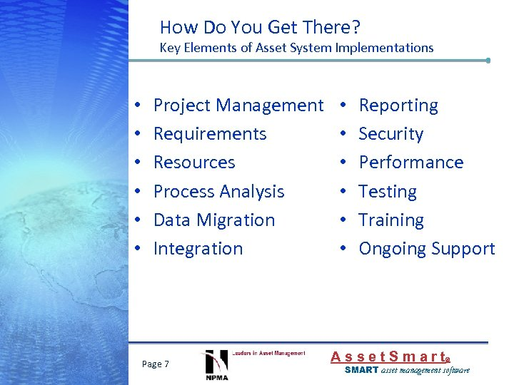 How Do You Get There? Key Elements of Asset System Implementations • • •