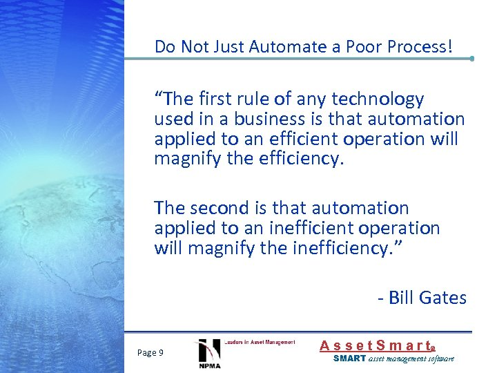 """Do Not Just Automate a Poor Process! """"The first rule of any technology used"""