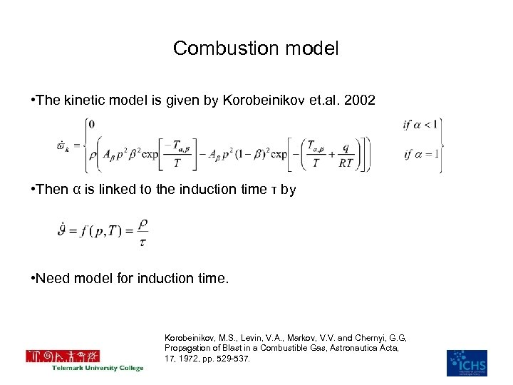 Combustion model • The kinetic model is given by Korobeinikov et. al. 2002 •