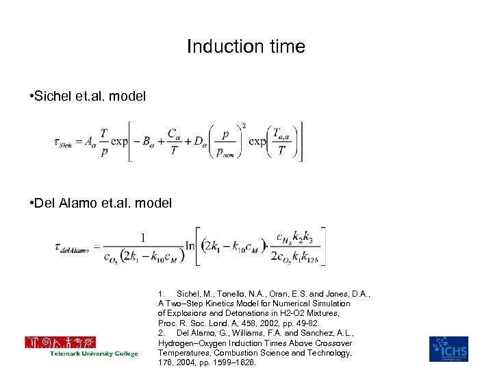 Induction time • Sichel et. al. model • Del Alamo et. al. model 1.