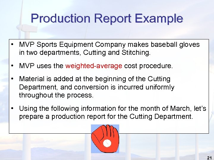 Production Report Example • MVP Sports Equipment Company makes baseball gloves in two departments,