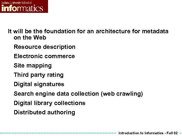 It will be the foundation for an architecture for metadata on the Web Resource