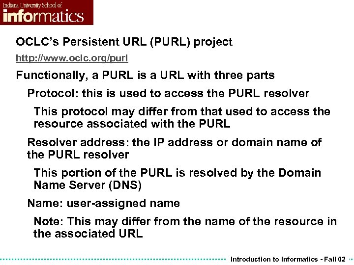 OCLC's Persistent URL (PURL) project http: //www. oclc. org/purl Functionally, a PURL is a