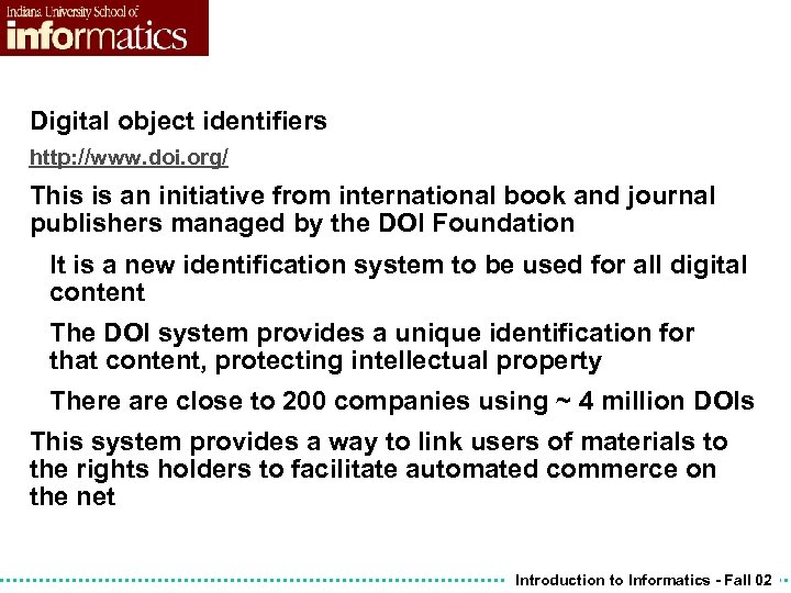 Digital object identifiers http: //www. doi. org/ This is an initiative from international book
