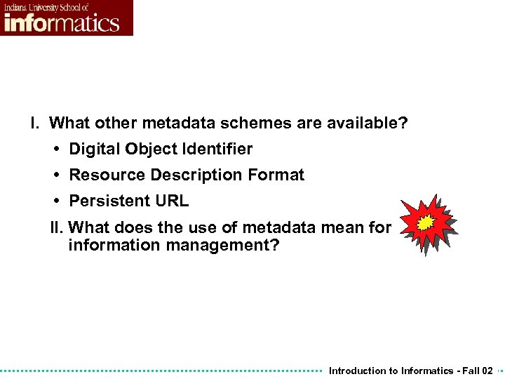 I. What other metadata schemes are available? • Digital Object Identifier • Resource Description