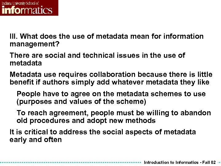 III. What does the use of metadata mean for information management? There are social