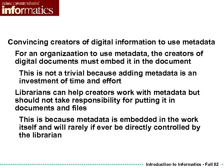 Convincing creators of digital information to use metadata For an organizaation to use metadata,