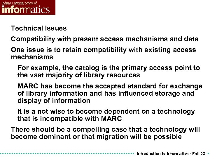 Technical Issues Compatibility with present access mechanisms and data One issue is to retain