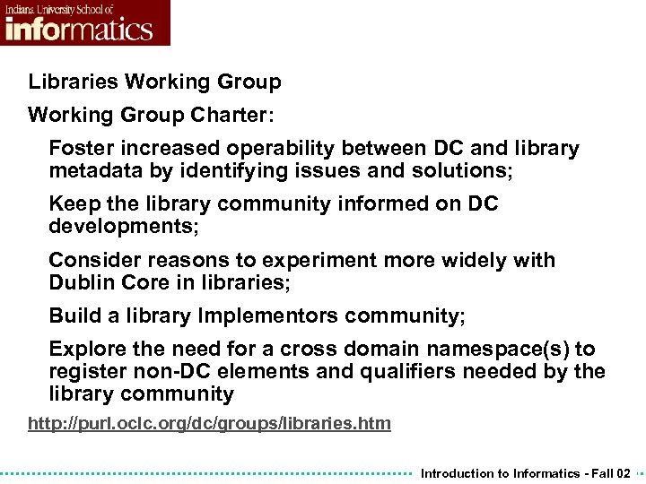 Libraries Working Group Charter: Foster increased operability between DC and library metadata by identifying