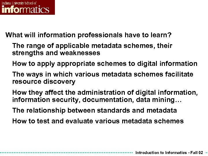 What will information professionals have to learn? The range of applicable metadata schemes, their