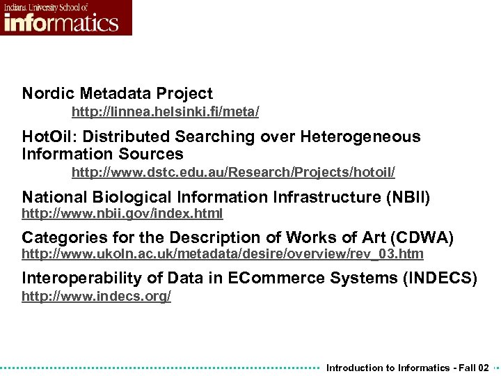 Nordic Metadata Project http: //linnea. helsinki. fi/meta/ Hot. Oil: Distributed Searching over Heterogeneous Information