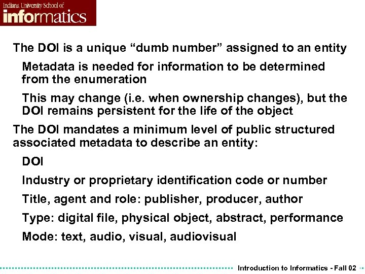 "The DOI is a unique ""dumb number"" assigned to an entity Metadata is needed"