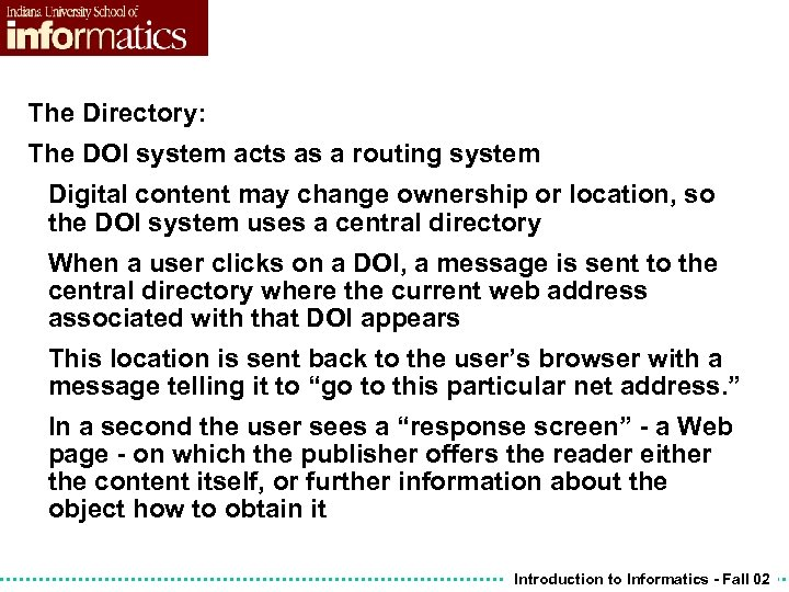 The Directory: The DOI system acts as a routing system Digital content may change