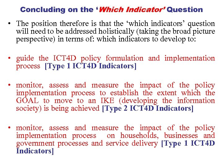 Concluding on the 'Which Indicator' Question • The position therefore is that the 'which