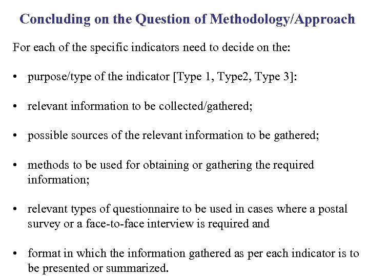 Concluding on the Question of Methodology/Approach For each of the specific indicators need to