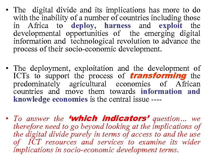• The digital divide and its implications has more to do with the