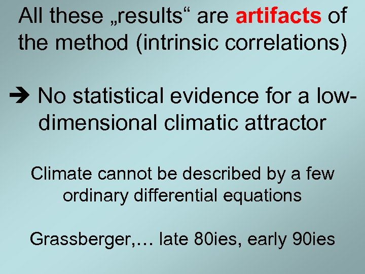 "All these ""results"" are artifacts of the method (intrinsic correlations) No statistical evidence for"