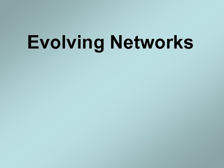 Evolving Networks