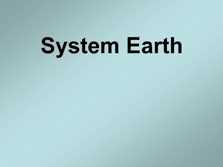 System Earth