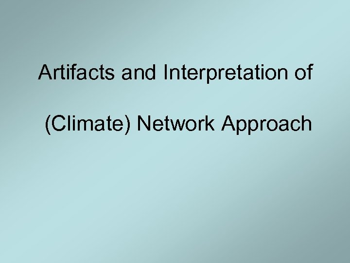 Artifacts and Interpretation of (Climate) Network Approach
