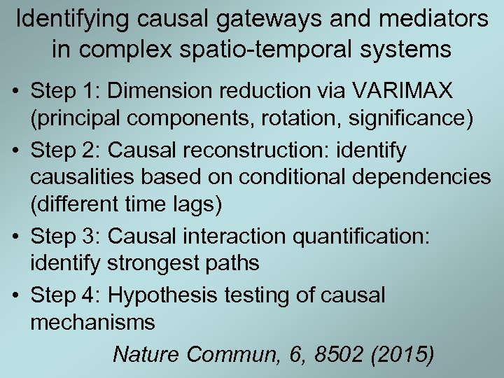 Identifying causal gateways and mediators in complex spatio-temporal systems • Step 1: Dimension reduction