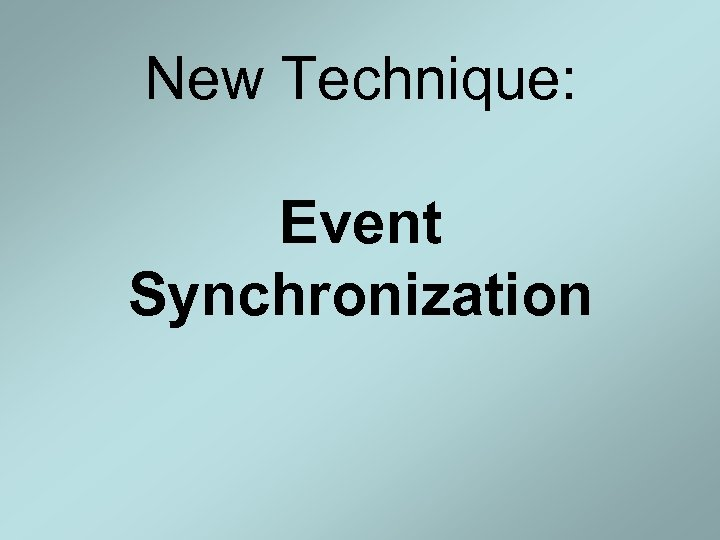 New Technique: Event Synchronization
