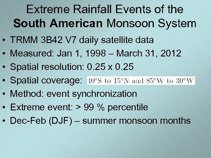 Extreme Rainfall Events of the South American Monsoon System • • TRMM 3 B