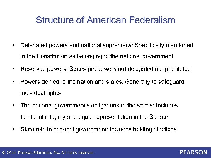 Structure of American Federalism • Delegated powers and national supremacy: Specifically mentioned in the