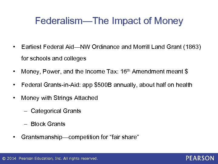 Federalism—The Impact of Money • Earliest Federal Aid—NW Ordinance and Morrill Land Grant (1863)
