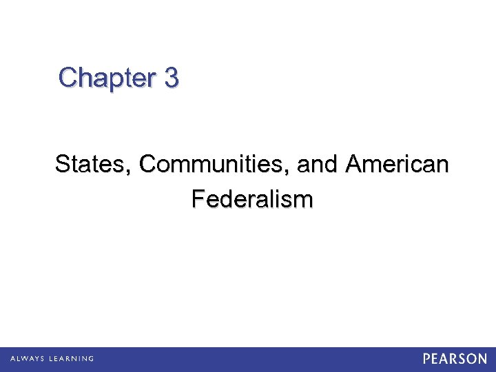 Chapter 3 States, Communities, and American Federalism