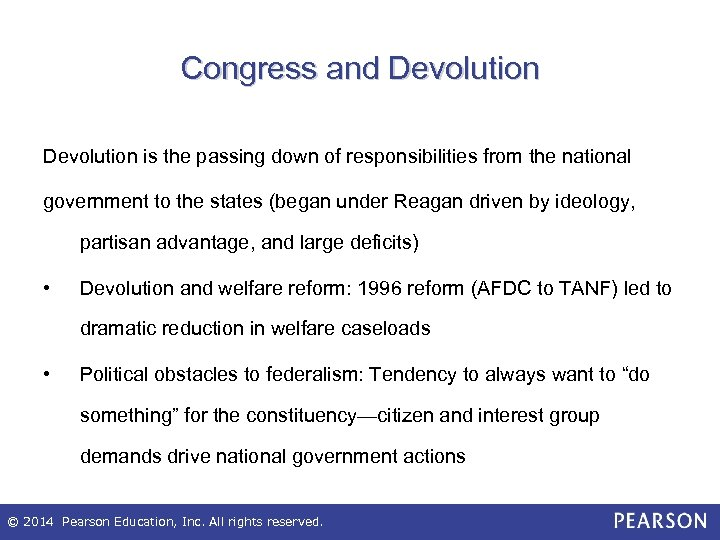 Congress and Devolution is the passing down of responsibilities from the national government to