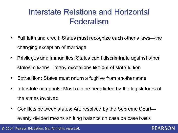 Interstate Relations and Horizontal Federalism • Full faith and credit: States must recognize each