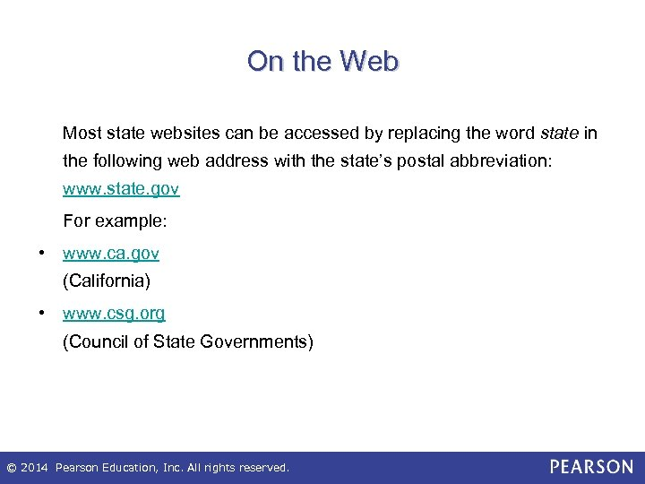 On the Web Most state websites can be accessed by replacing the word state