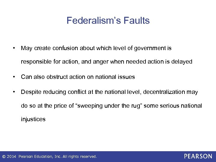 Federalism's Faults • May create confusion about which level of government is responsible for