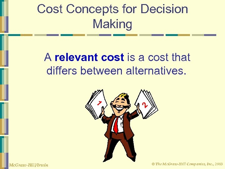 relevant cost for decision making chapter 13 Study 17 chapter 12 relevant costs for decision making flashcards from jeff w on studyblue chapter 12 relevant costs for decision making - accounting 202 with kattelus at michigan state university - studyblue.