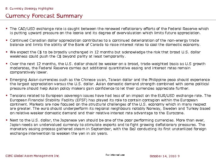 B. Currency Strategy Highlights Currency Forecast Summary § The CAD/USD exchange rate is caught