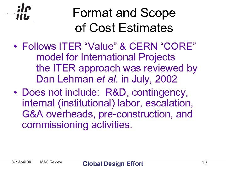 "Format and Scope of Cost Estimates • Follows ITER ""Value"" & CERN ""CORE"" model"