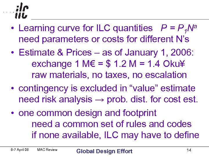 • Learning curve for ILC quantities P = P 1 Na need parameters