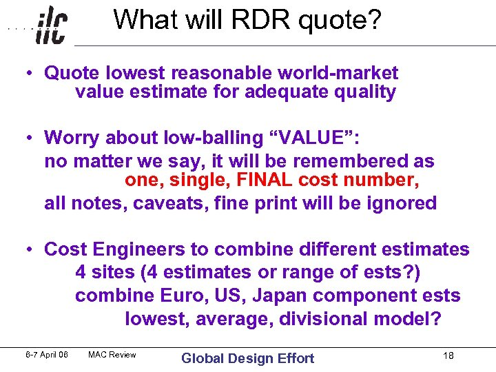 What will RDR quote? • Quote lowest reasonable world-market value estimate for adequate quality