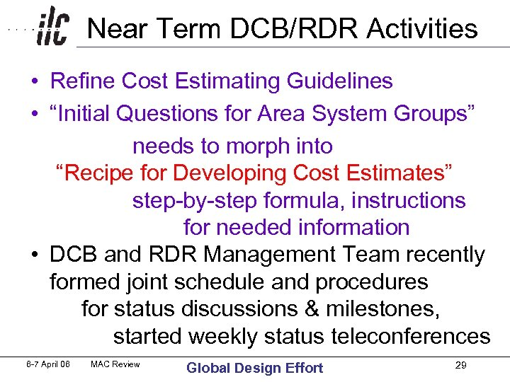 "Near Term DCB/RDR Activities • Refine Cost Estimating Guidelines • ""Initial Questions for"