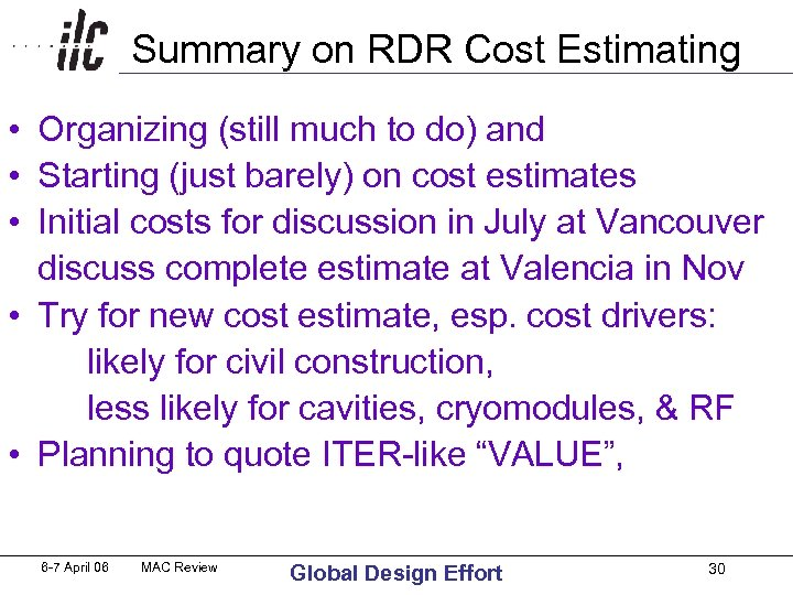 Summary on RDR Cost Estimating • Organizing (still much to do) and • Starting