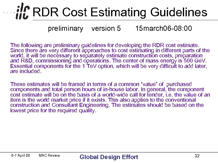 RDR Cost Estimating Guidelines preliminary version 5 15 march 06 -08: 00 The following