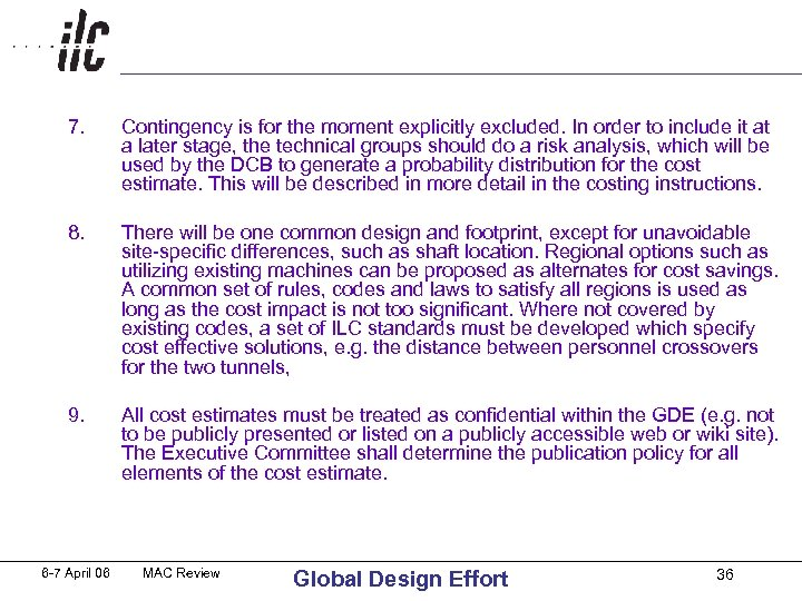 7. Contingency is for the moment explicitly excluded. In order to include it