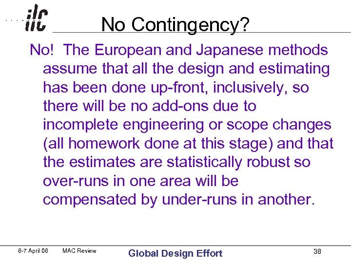 No Contingency? No! The European and Japanese methods assume that all the design and